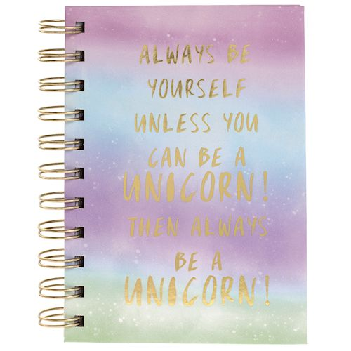 Always Be Yourself Unless You can be a Unicorn - Then Always be a Unicorn - A6 Spiral notebook