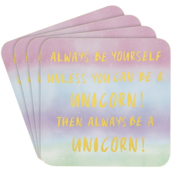 Always be yourself, unless you can be a Unicorn Coasters Set Of 4