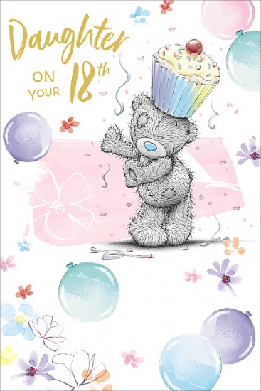 Me to You Tatty Teddy - Daughter on Your 18th Birthday Card