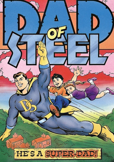 Superhero Dad of Steel - He's A Super Dad!- Greeting Card