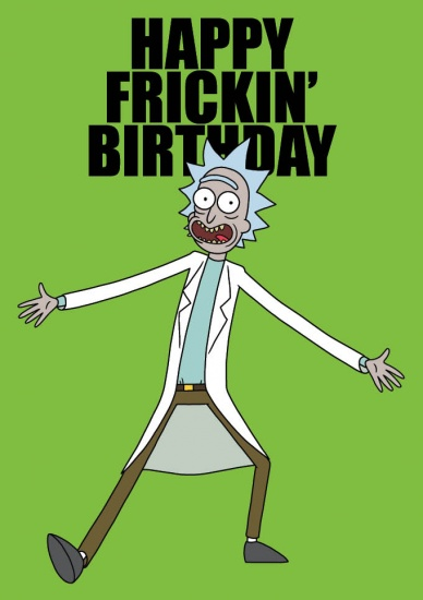 Rick and Morty Happy Frickin' Birthday  - Greeting Card