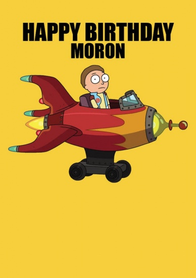 Rick and Morty Happy Birthday Moron - Greeting Card