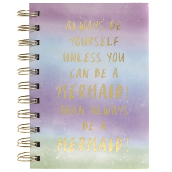 Always Be Yourself Unless You can be a Mermaid - Then Always be a Mermaid - A6 Spiral notebook